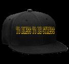 TO BLESS TO BE STRESS L.G.H.A. - Snapback Flat Bill Hat - 125-978 - 125-9782029 - Custom Heat Pressed 963df6cb454e112201616425524