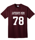 ANTHONYS MOM 78 - Custom Heat Pressed 100% Cotton T-Shirt - PC54 - PC542023 508595c9fb26ef9f1b107
