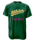 YOUR MOM - Custom Heat Pressed Athletics MLB 2 Button Jersey  - MA0180 - Athletics-MA01802034 17682811314a155201491344905