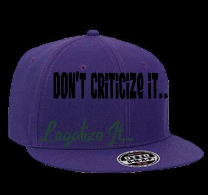 legalize it don't criticize it
