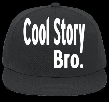 COOL STORY BRO. TELL IT AGAIN - Custom Heat Pressed Flat Bill Fitted Hats  123-969 - 123-9692043 - CustomPlanet.com