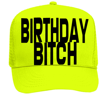 BIRTHDAY BITCH - Neon Hat cf5f51b726f