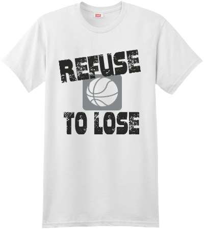 Refuse to lose basketball t shirt design for Design your own basketball t shirt
