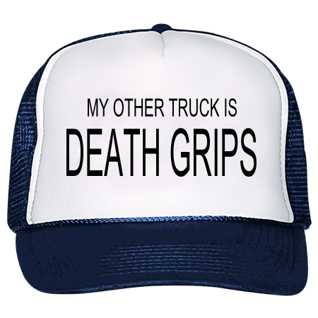 detailed look b25bb 7c426 MY OTHER TRUCK IS DEATH GRIPS - Trucker Hat 39-169 - 39-1692048 - Custom  Heat Pressed b3a5f7efbc182210201641652895