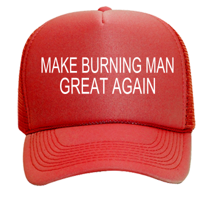 5cea1a93acb MAKE BURNING MAN GREAT AGAIN GREAT AGAIN - Mesh Trucker Hat 32-467 -  32-4672052 - Custom Embroidered 7d90e2863def297201653317522