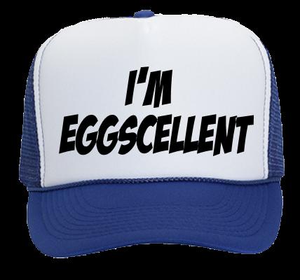 I M Eggscellent Trucker Hat 39 169 39 1692021 Custom