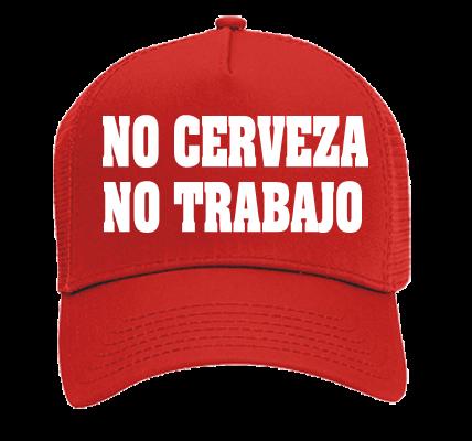 No Cerveza No Trabajo No Trabajo Otto Trucker Hat 32 510