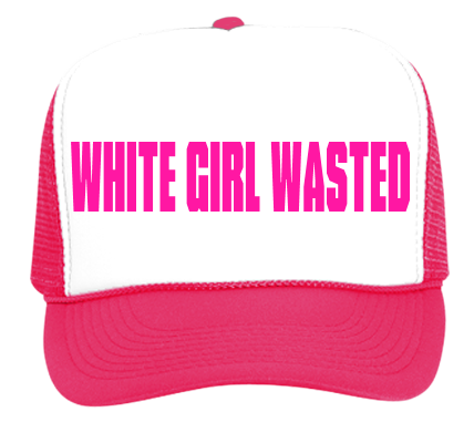 White Girl Wasted - Custom Heat Pressed Trucker Hat 39-169 - 39-1692020  9121c690cf6c44201220423822 3f770dd2017