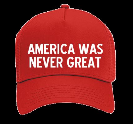 America Was Never Great Otto Trucker Hat 32 510 32
