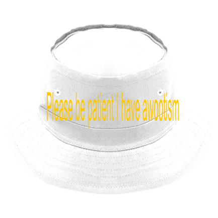 0a98ab0a99700 Please be patient I have awootism - Custom Embroidered Original Bucket Hat  - 450 2AA79DFCB608