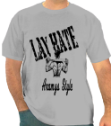 LAY HATE-Aramys Style - Custom Screen Printed One Color Custom T-Shirt Only $14 897F4D052378
