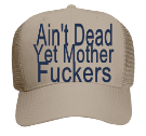 Ain't Dead Yet Mother Fuckers -Bvv-Ain't Dead-Yet Mother-Fuckers - Custom Embroidered Cheap Snapbacks - 30-660 5575B9FF434C