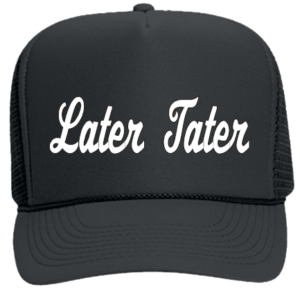 fff696ec1fb Later Tater - Custom Screen Printed Otto Trucker Hat 39-165 891A5FA536A6