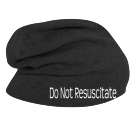 Do Not Resuscitate - Custom Embroidered Hipster Slouch  Beanie   - 146_1069 DC3CC0660586