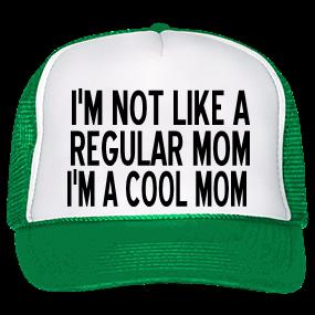 IM NOT LIKE A -REGULAR MOM-I M NOT LIKE-I M NOT LIKE A -I M A COOL MOM -  Custom Heat Pressed Trucker Hat 39-169 5A9EB0BC8C07 8e1a7c122b19