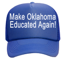 Make Oklahoma-Educated Again! - Custom Heat Pressed Mesh Trucker Hat 32-467 28CE8BFB59AF